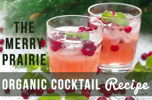 The Merry Prairie: Organic Cocktail Recipe