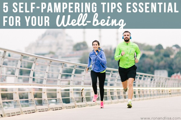 5 Self-Pampering Tips Essential for Your Well-being