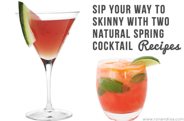 Sip Your Way to Skinny with Two Natural Spring Cocktail Recipes