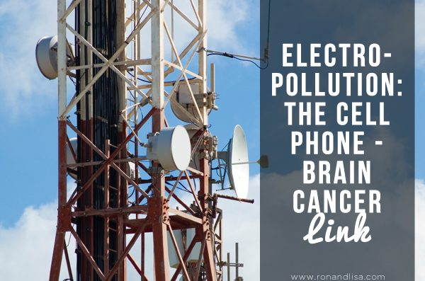 ELECTROPOLLUTION: The Cell Phone & Brain Cancer Link