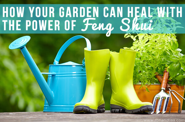 How Your Garden Can Heal with the Power of Feng Shui