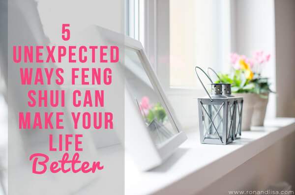 5 Unexpected Ways Feng Shui Can Make Your Life Better