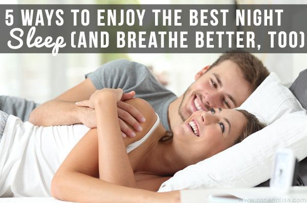 5 Ways to Enjoy the Best Night Sleep (and Breathe Better, too)