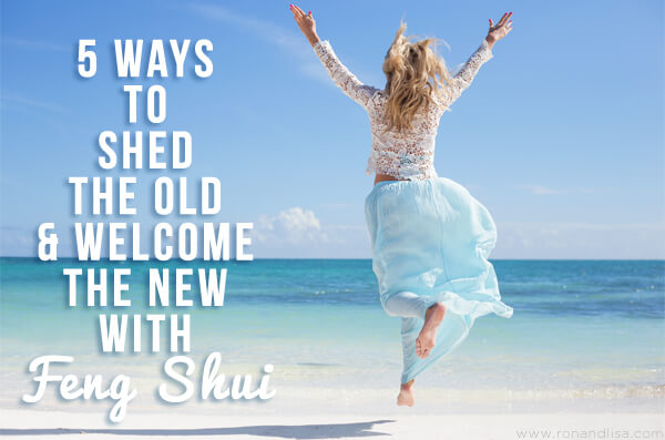 5 Ways to Shed the Old & Welcome the New with Feng Shui