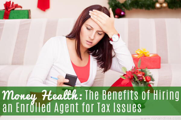 Money Health: The Benefits of Hiring an Enrolled Agent for Tax Issues