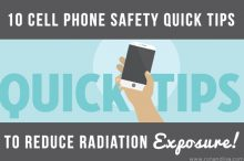 10 Cell Phone Safety Quick Tips To Reduce Radiation Exposure!