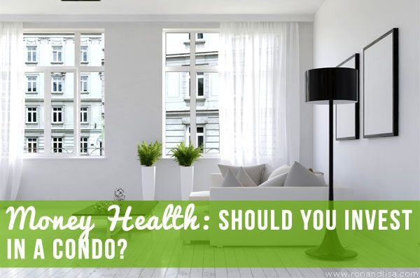 Money Health: Should You Invest in a Condo?