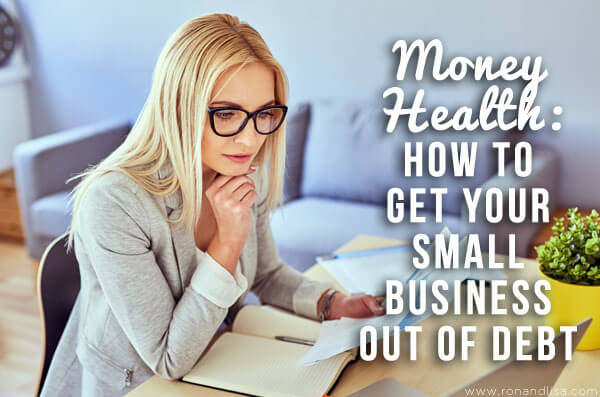 Money Health: How to Get Your Small Business Out of Debt