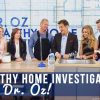 Healthy Home Investigation with Dr. Oz!
