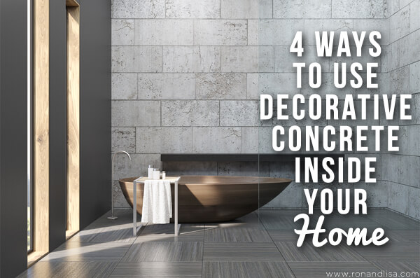 4 Ways to Use Decorative Concrete Inside Your Home