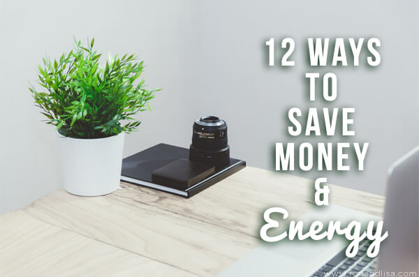 12 Ways to Save Money & Energy