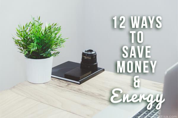 12 Ways to Save Money & Energy