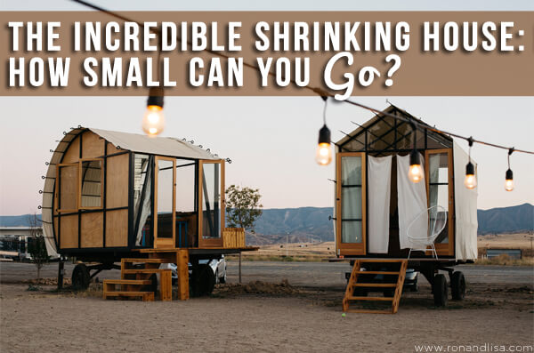 The Incredible Shrinking House How Small Can You Go?
