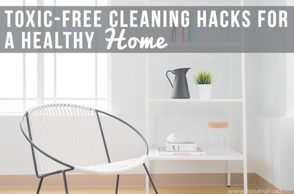 Toxic-Free Cleaning Hacks for a Healthy Home