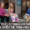 GOT BUGS? Ron & Lisa Show You How to Tackle 'Em, Toxin-Free!