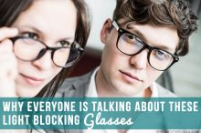 Why Everyone is Talking About These Blue Light Blocking Glasses