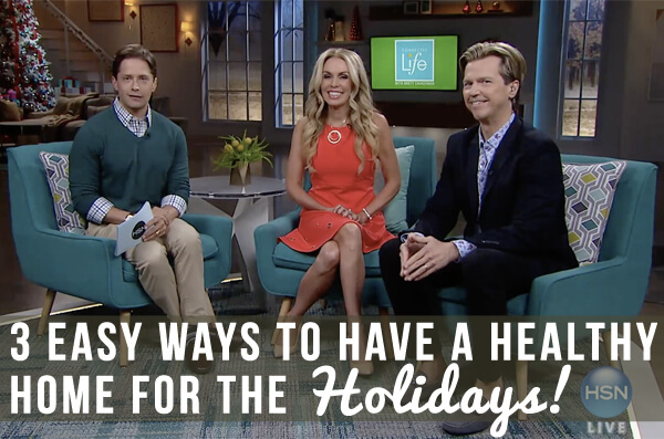 3 Easy Ways to Have a Healthy Home for the Holidays!