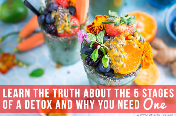 Learn the Truth About the 5 Stages of a Detox and Why You Need One