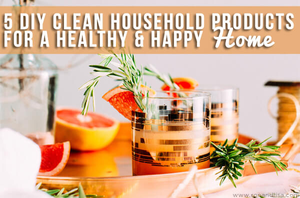 5 DIY Clean Household Products for a Healthy & Happy Home