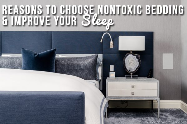Reasons to Choose Nontoxic Bedding & Improve Your Sleep