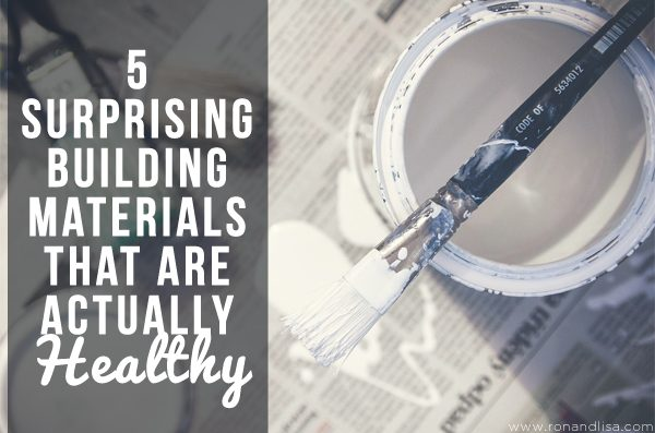 5 Surprising Building Materials That Are Actually Healthy