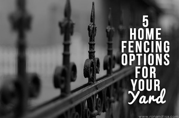 5 Home Fencing Options for Your Yard
