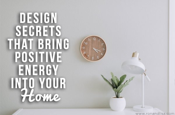 Design Secrets that Bring Positive Energy into Your Home