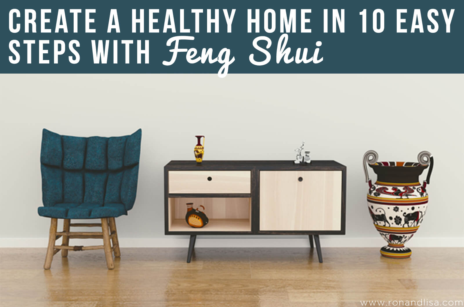 Create a Healthy Home in 10 Easy Steps with Feng Shui
