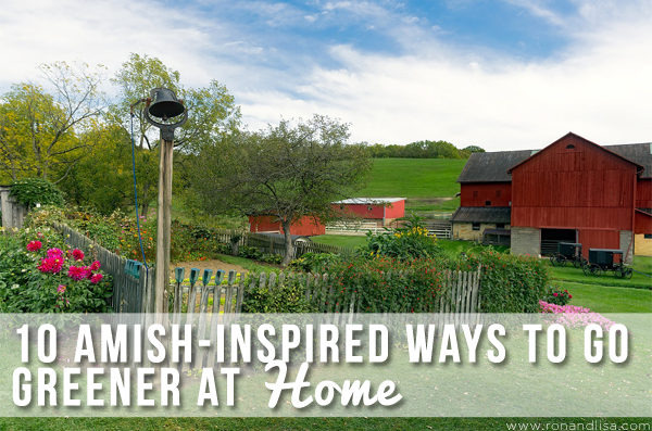 10 Amish-Inspired Ways to Go Greener at Home