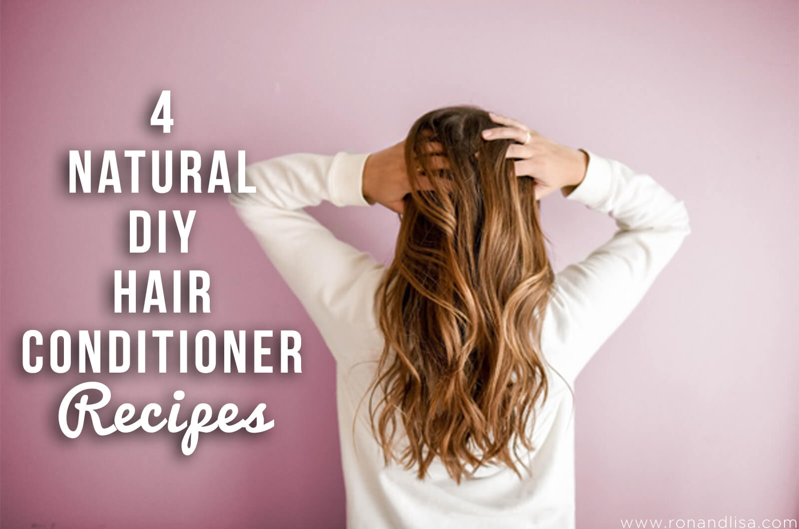 4 Natural DIY Hair Conditioner Recipes