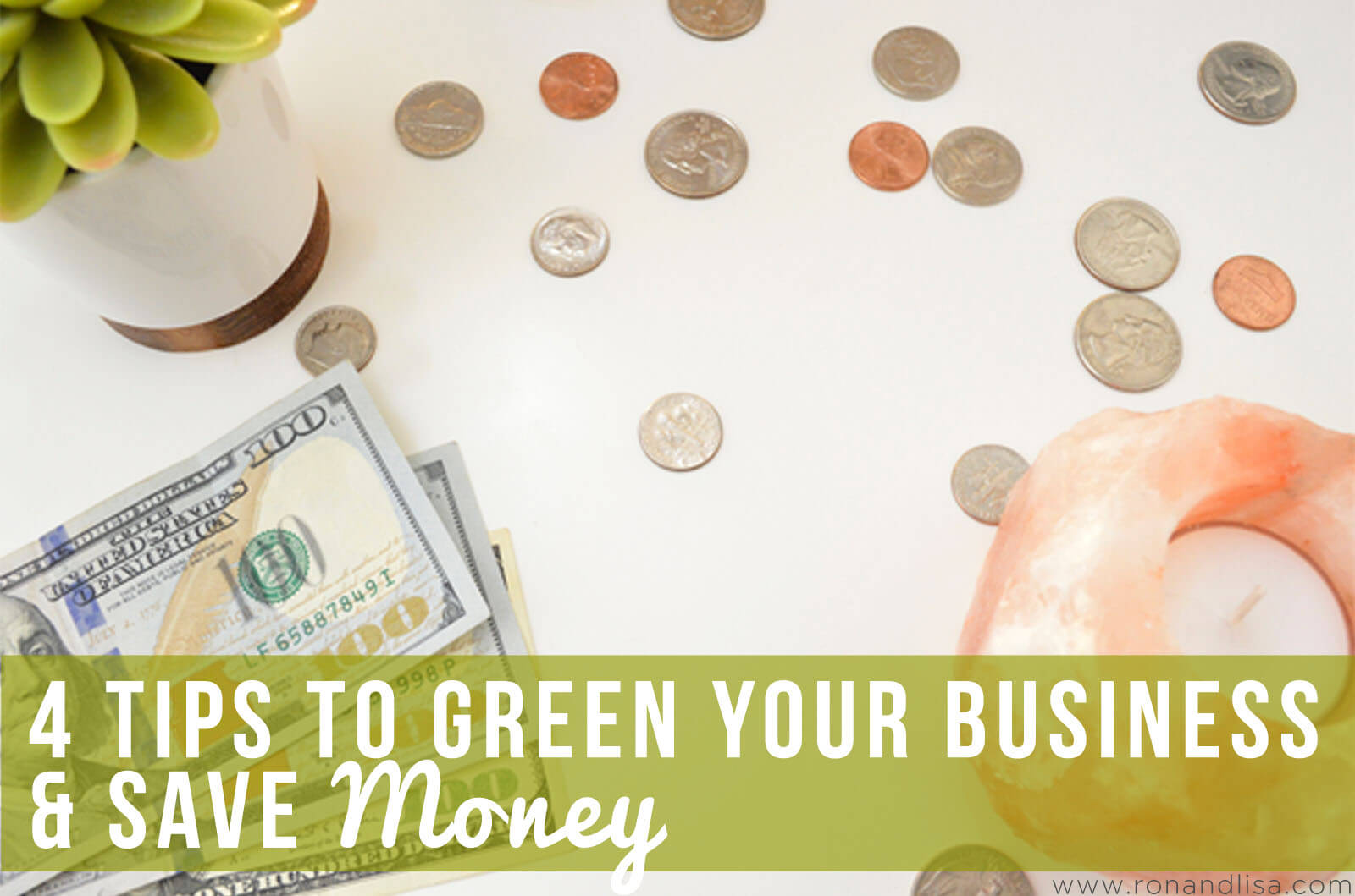 4 Tips to Green Your Business & Save Money