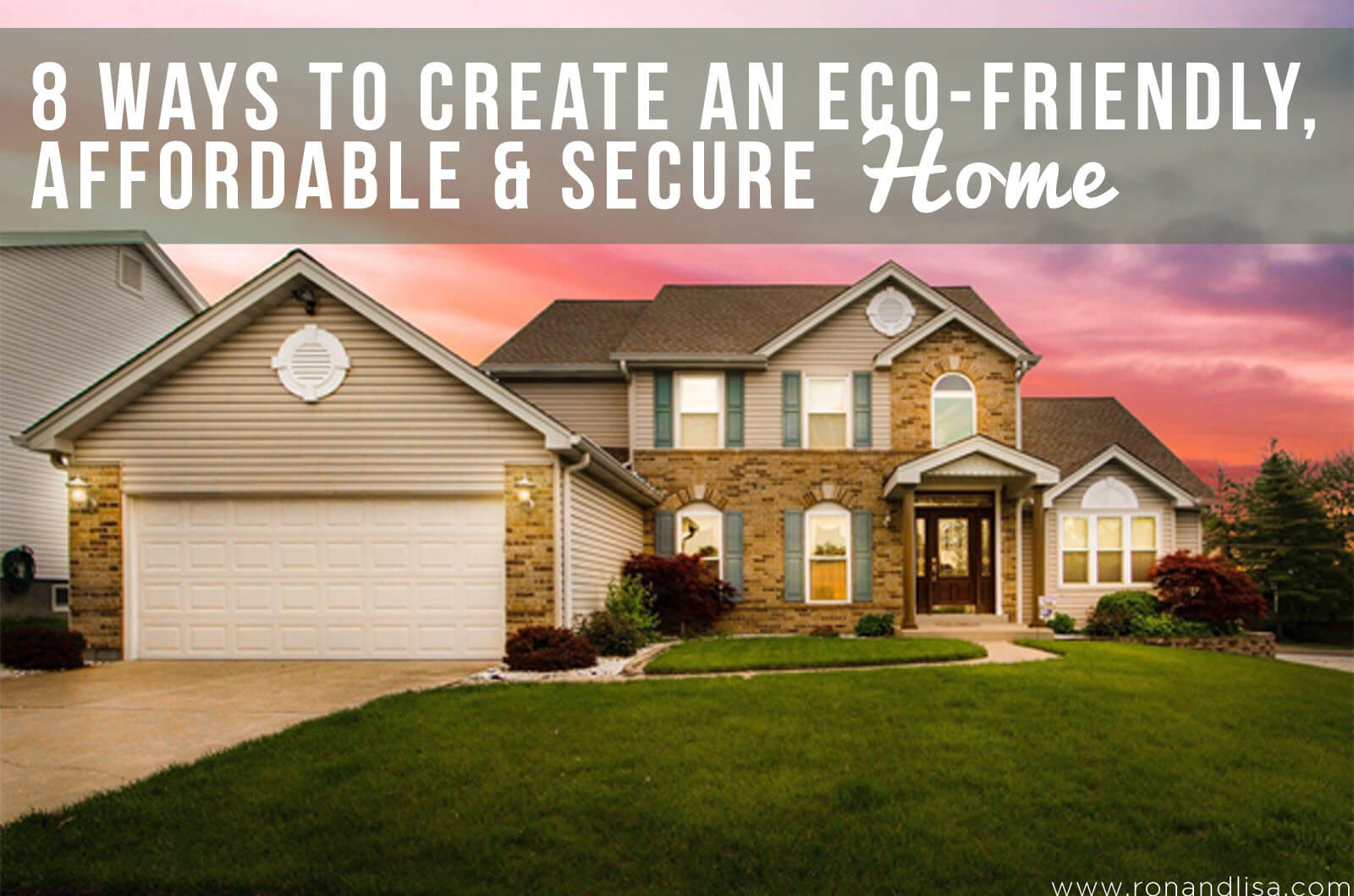 8 Ways to Create an Eco-Friendly, Affordable & Secure Home