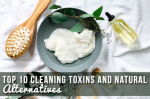 Top 10 Cleaning Toxins and Natural Alternatives