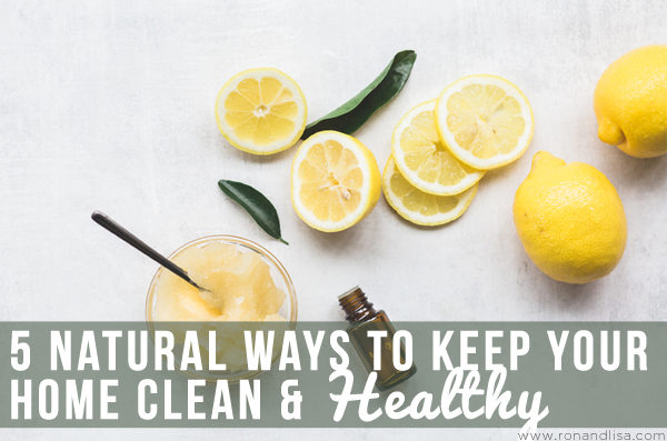 5 Natural Ways to Keep Your Home Clean & Healthy