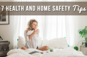 7 Health and Home Safety Tips