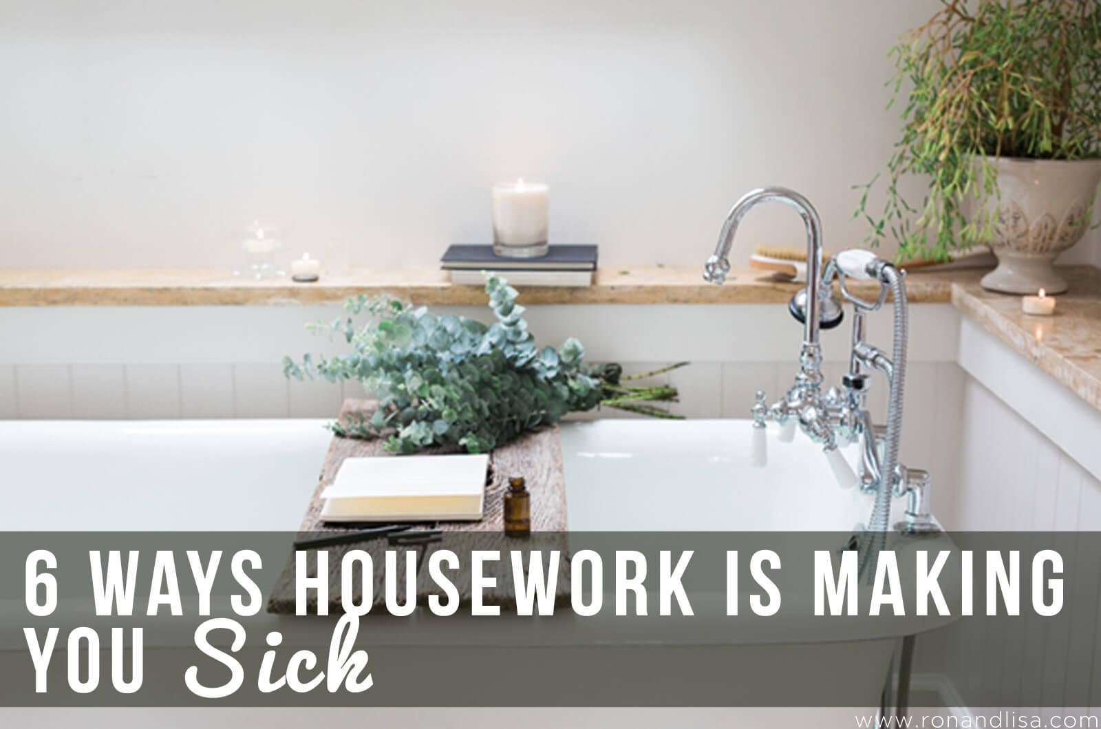 6 Ways Housework Is Making You Sick