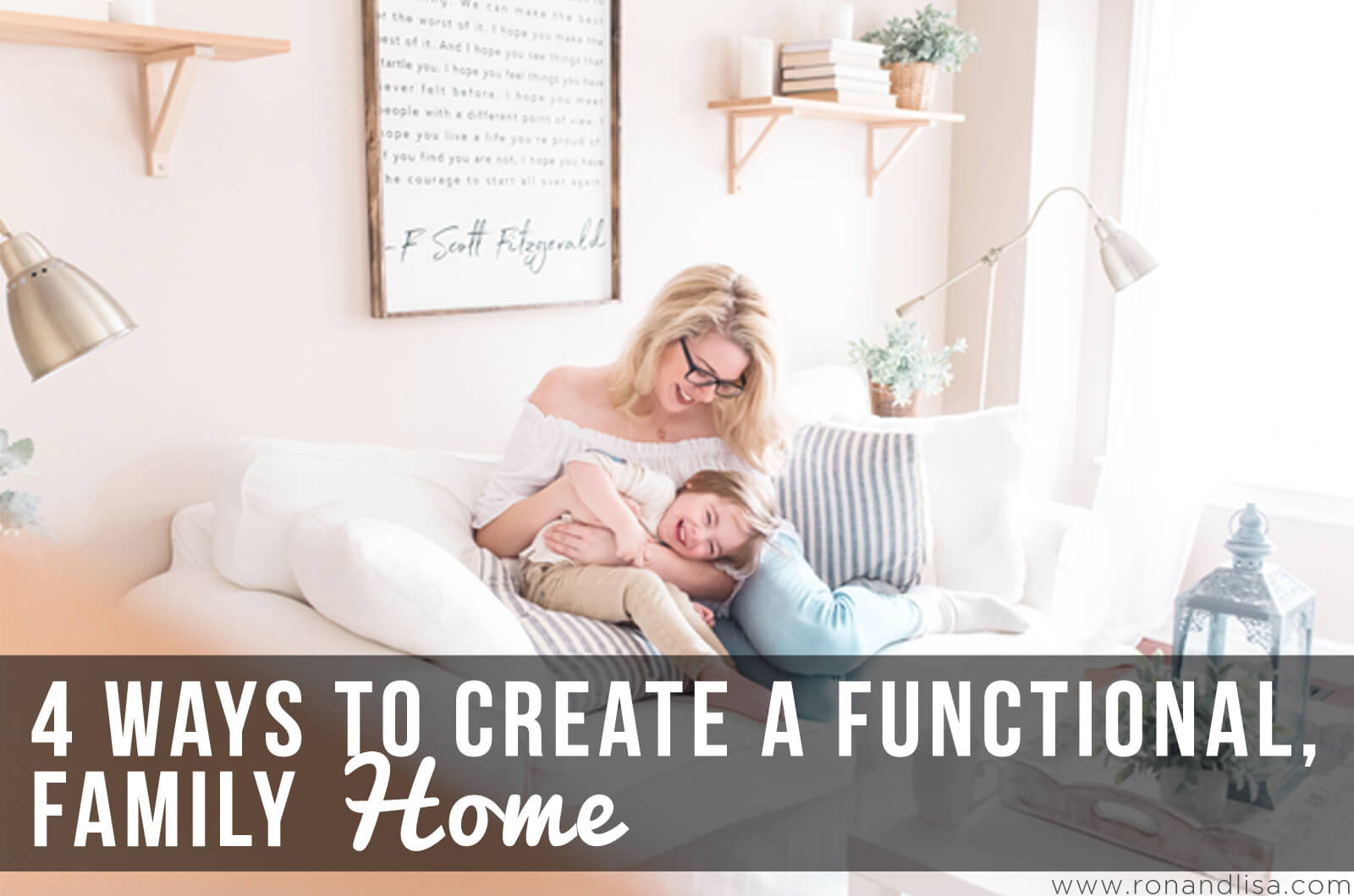 4 Ways to Create a Functional, Family Home