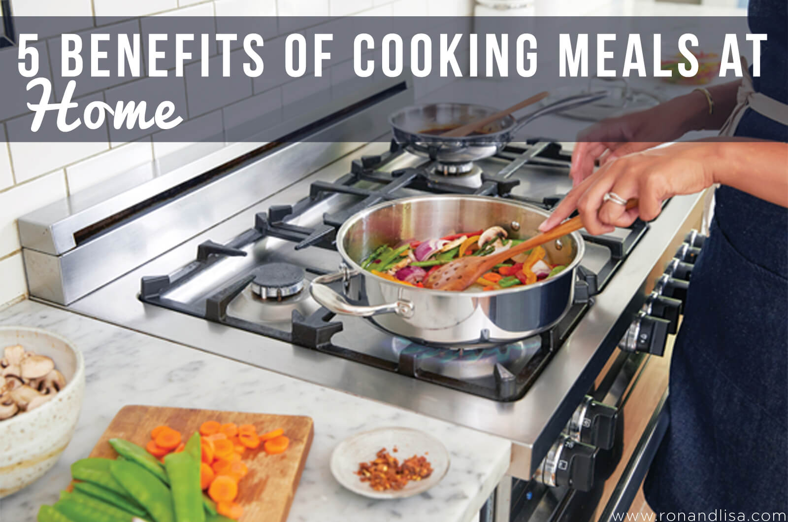 5 Benefits of Cooking Meals at Home