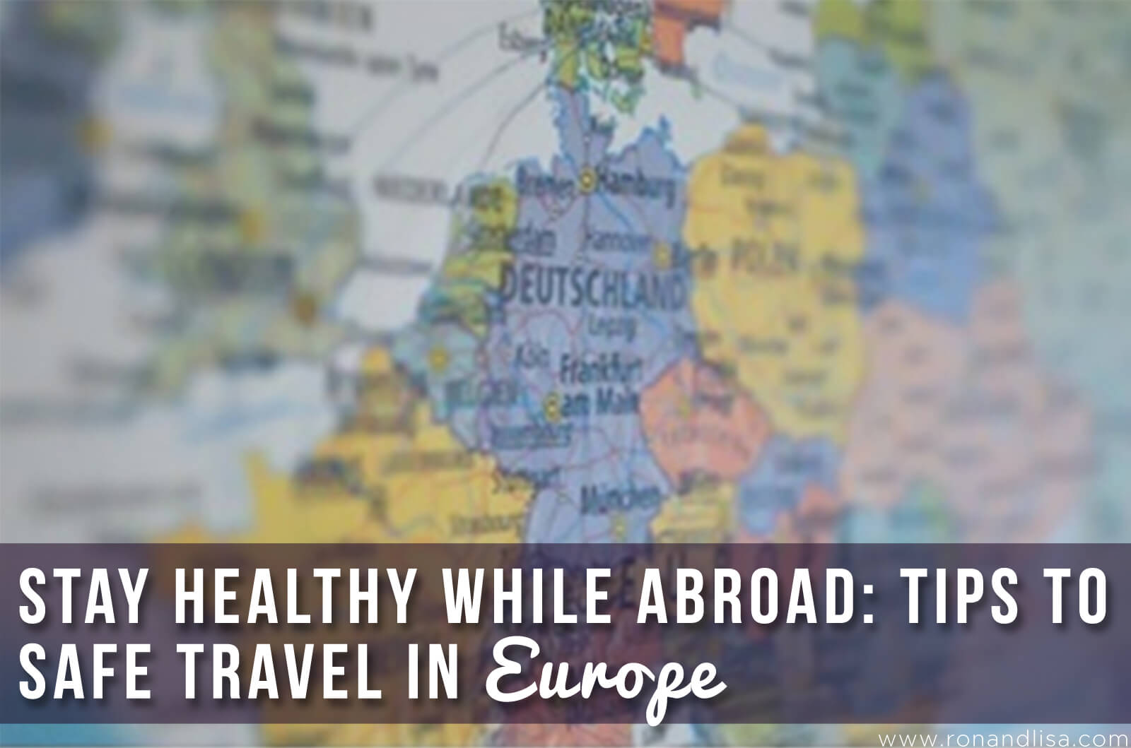Stay Healthy While Abroad: Tips to Safe Travel in Europe