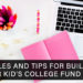 5 Rules and Tips for Building Your Kid's College Fund