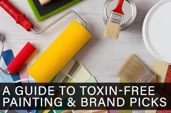 A Guide to Toxin-Free Painting & Brand Picks