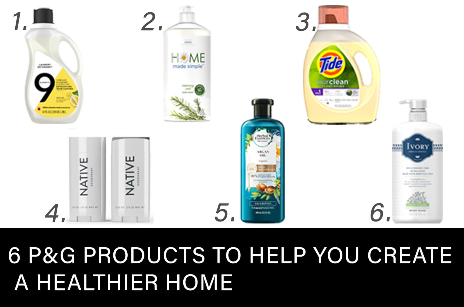 6 P&G Products to Help You Create a Healthier Home