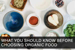 What You Should Know Before Choosing Organic Food