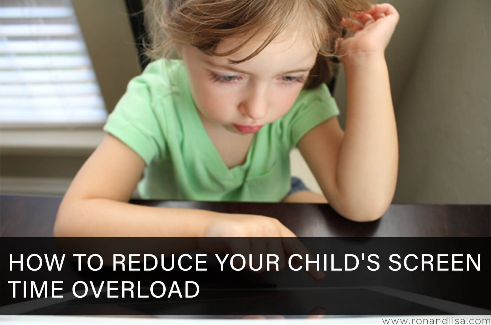 How to Reduce Your Child's Screen Time Overload