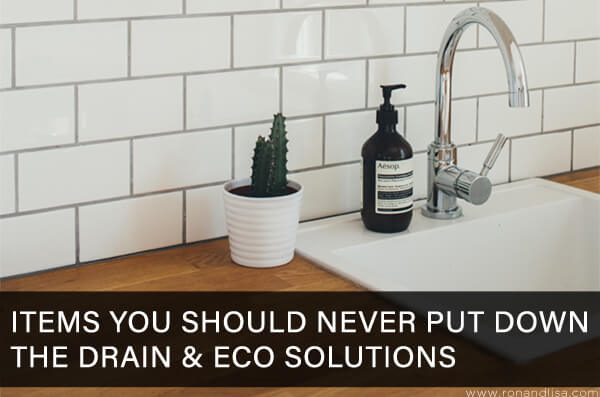 Items You Should Never Put Down the Drain & Eco Solutions