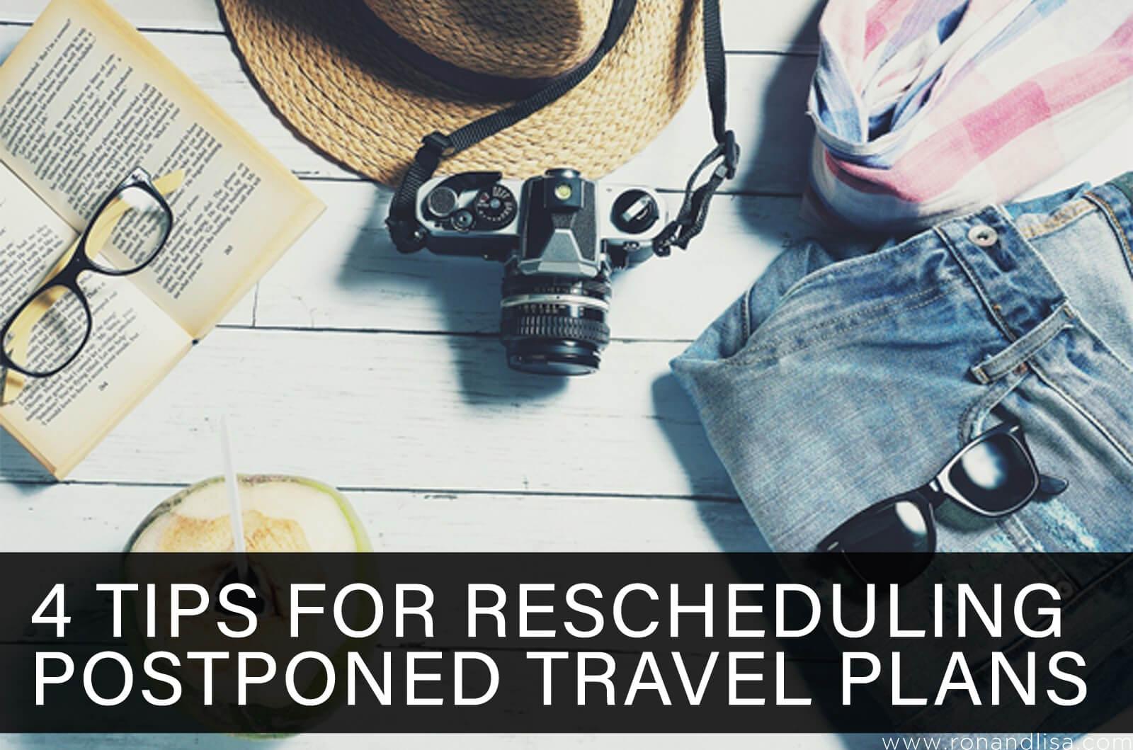 4 Tips for Rescheduling Postponed Travel Plans