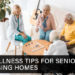 4 Wellness Tips for Seniors in Nursing Homes