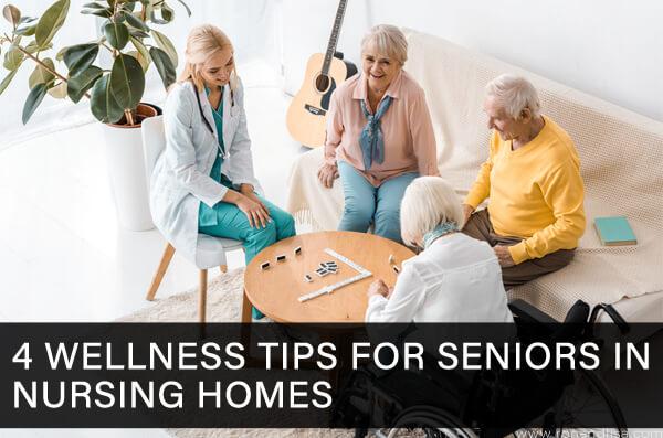 4 Wellness Tips for Seniors in Nursing Homes