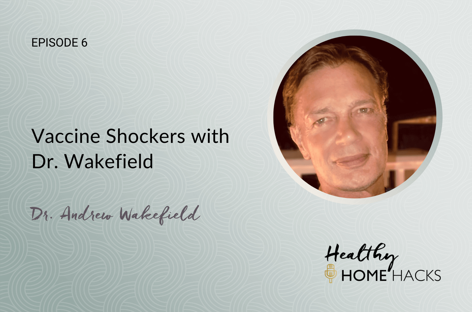 Vaccine Shockers with Dr. Wakefield