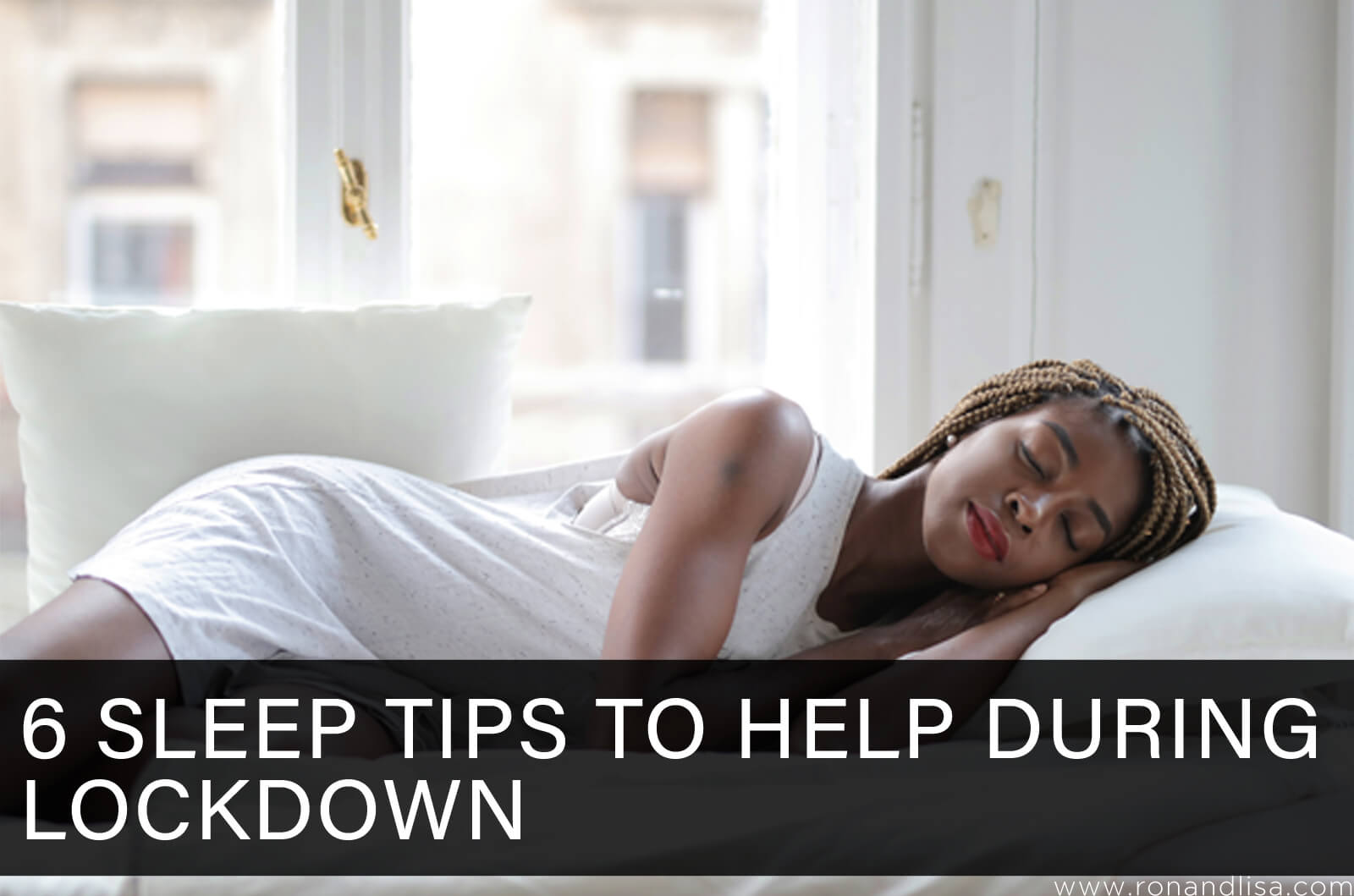 6 Sleep Tips to Help During Lockdown